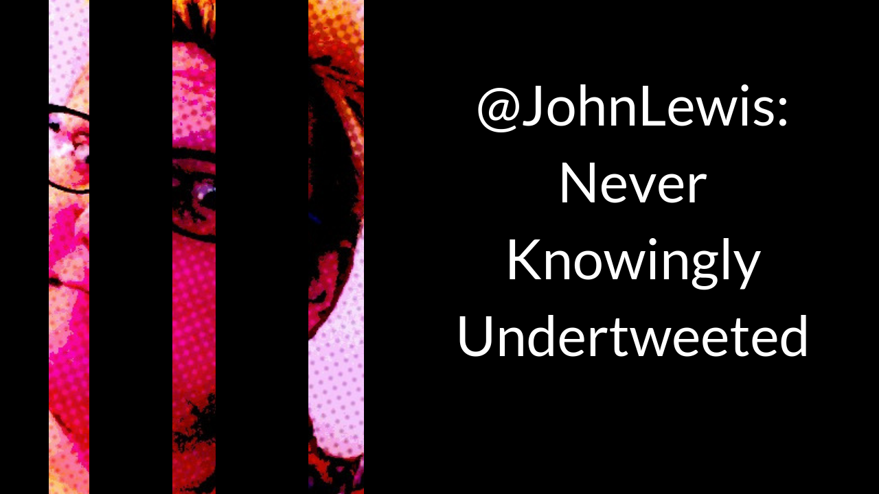 John Lewis: Never Knowingly Undertweeted